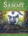 The Adventures of Sammy the Skunk: Book 1 - Adele A. Roberts, Kathy Holland