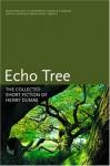Echo Tree: The Collected Short Fiction of Henry Dumas (Black Arts Movement Series) - Henry Dumas, Eugene B. Redmond, John S. Wright