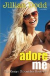 Adore me (The Keatyn Chronicles 4.5) (Volume 4) - Jillian Dodd