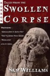 Tales From the Swollen Corpse - Sam Williams, Stacey Turner