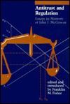 Antitrust and Regulation: Essays in Memory of John J. McGowan - Franklin M. Fisher