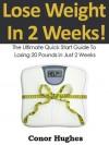 Lose Weight In 2 Weeks! - Conor Hughes