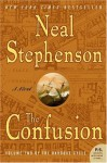 The Confusion: Volume Two of the Baroque Cycle - Neal Stephenson