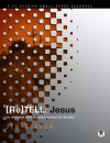 (Re)Tell-- Jesus: An Interactive Bible Storying Experience for Students - Jim Graham, Cynthia Heald