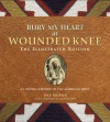 Bury My Heart at Wounded Knee: The Illustrated Edition: An Indian History of the American West - Dee Brown, Hampton Sides