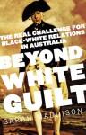 Beyond White Guilt - Sarah Maddison