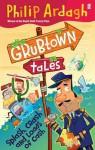 Splash, Crash And Loads Of Cash (Grubtown Tales) - Philip Ardagh