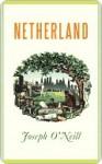 Netherland - Joseph O'Neill