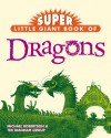 Super Little Giant Book of Dragons - Michael Robertson, The Diagram Group
