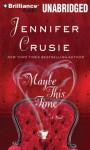 Maybe This Time (Audiocd) - Angela Dawe, Jennifer Crusie
