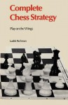 Complete Chess Strategy 3: Play on the Wings - Ludek Pachman, John Littlewood, Sam Sloan