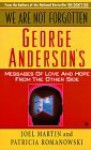We Are Not Forgotten: George Anderson's Messages of Love and Hope from the Other Side - Joel Martin