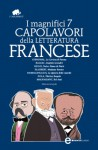 I magnifici 7 capolavori della letteratura francese (eNewton Classici) (Italian Edition) - Flaubert, Émile Zola, Honoré de Balzac, Stendhal, Maupassant, Hugo, Dumas figlio