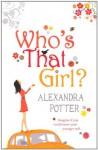 Who's That Girl? - Alexandra Potter