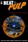 Beat To A Pulp: A Rip Through Time - Chris F. Holm, Charles A. Gramlich, Garnett Elliott, Chad Eagleton, Ron Scheer
