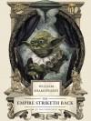 William Shakespeare's the Empire Striketh Back - Ian Doescher