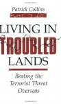 Living in Troubled Lands: Beating the Terrorist Threat Overseas - Patrick Collins