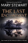 The Last Enchantment - Mary Stewart