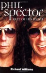 Phil Spector: Out of His Head - Richard Williams