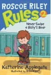 Never Swipe a Bully's Bear - Katherine Applegate, Brian Biggs