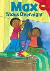 Max Stays Overnight (Read-It! Readers) - Adria F. Klein, Mernie Gallagher-Cole
