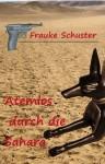 Atemlos durch die Sahara (German Edition) - Frauke Schuster