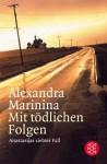 Mit tödlichen Folgen - Alexandra Marinina, Ganna-Maria Braungardt