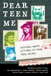 Dear Teen Me: Authors Write Letters to Their Teen Selves (True Stories) - Miranda Kenneally, E. Kristin Anderson