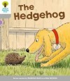 The Hedgehog (Oxford Reading Tree, Stage 1, Wordless Stories B) - Roderick Hunt, Alex Brychta