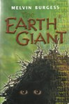 The Earth Giant - Melvin Burgess