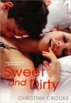 Sweet and Dirty - Christina Crooks