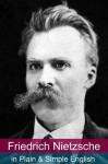 Friedrich Nietzsche in Plain and Simple English - BookCaps, Golgotha Press