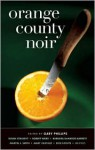 Orange County Noir - Gary Phillips (Editor), Foreword by T. Jefferson Parker