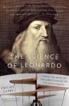 The Science of Leonardo: Inside the Mind of the Great Genius of the Renaissance by Capra, Fritjof (2008) Paperback - Fritjof Capra