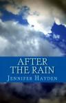 After the Rain - Jennifer Hayden