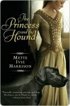 The Princess and the Hound - Mette Ivie Harrison