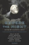 Bewere the Night - Ekaterina Sedia, Holly Black, Stephanie Burgis, Renee Carter Hall, Elizabeth Hand, Sandra McDonald, Cherie Priest, Vandana Singh, Kaaron Warren, Seth Cadin