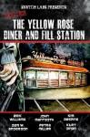 Tales from The Yellow Rose Diner and Fill Station - Erik Williams, Sam W. Anderson, Petra Miller, Kurt Dinan, Kim Despins, John Mantooth