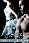 Fever Dream: 2 (BDSM Ballet) - Annabel Joseph