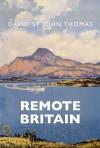 Remote Britain - David St. John Thomas