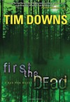 First the Dead - Tim Downs