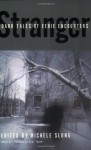 Stranger: Dark Tales of Eerie Encounters - Michele B. Slung