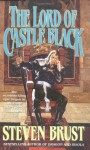 The Lord of Castle Black: Book Two of the Viscount of Adrilankha - Steven Brust