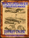 The Encyclopedia for Boys & Other Mutated Memories (The Complete Works of Jeffrey Osier) - Jeffrey Osier