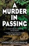A Murder in Passing: A Sam Blackman Mystery (Sam Blackman Series) - Mark de Castrique