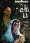 Córka Mrocznego Elfa (II wydanie) (Forgotten Realms: Światło i Cienie, #1) - Elaine Cunningham