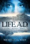 Life, A.D.: Life, After. Dez.: Volume 1 (Atman City) - Michelle E. Reed