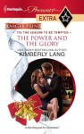 The Power and the Glory (Harlequin Presents Extra #180) - Kimberly Lang