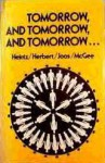 Tomorrow, and Tomorrow, and Tomorrow ... - Robert A. Heinlein, Harlan Ellison, H.G. Wells, Arthur C. Clarke, J.G. Ballard, Robert Silverberg, R.A. Lafferty, Robert Sheckley, Suzette Haden Elgin, Mack Reynolds, Theodore Sturgeon, Eric Frank Russell, Fredric Brown, Clifford D. Simak, Vernor Vinge, Walter M. Miller