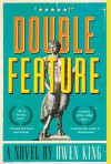 Double Feature: A Novel - Owen King